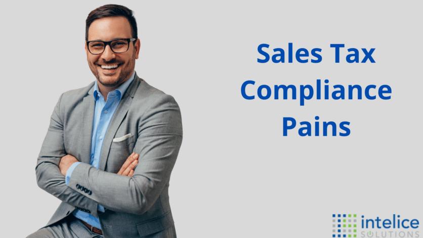 Sales Tax Compliance Pains